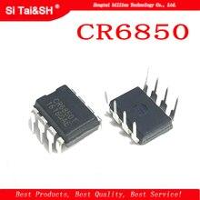 10Pcs CR6850T CR6850 Dip-8 Nieuwe Schakelende Voeding Chip