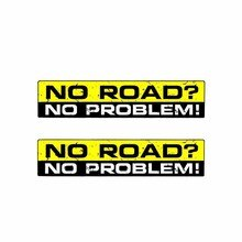 2 X Creative Warning NO ROAD NO PROBLEM Decal Car Sticker Waterproof Sunscreen Decals Automobile Acc