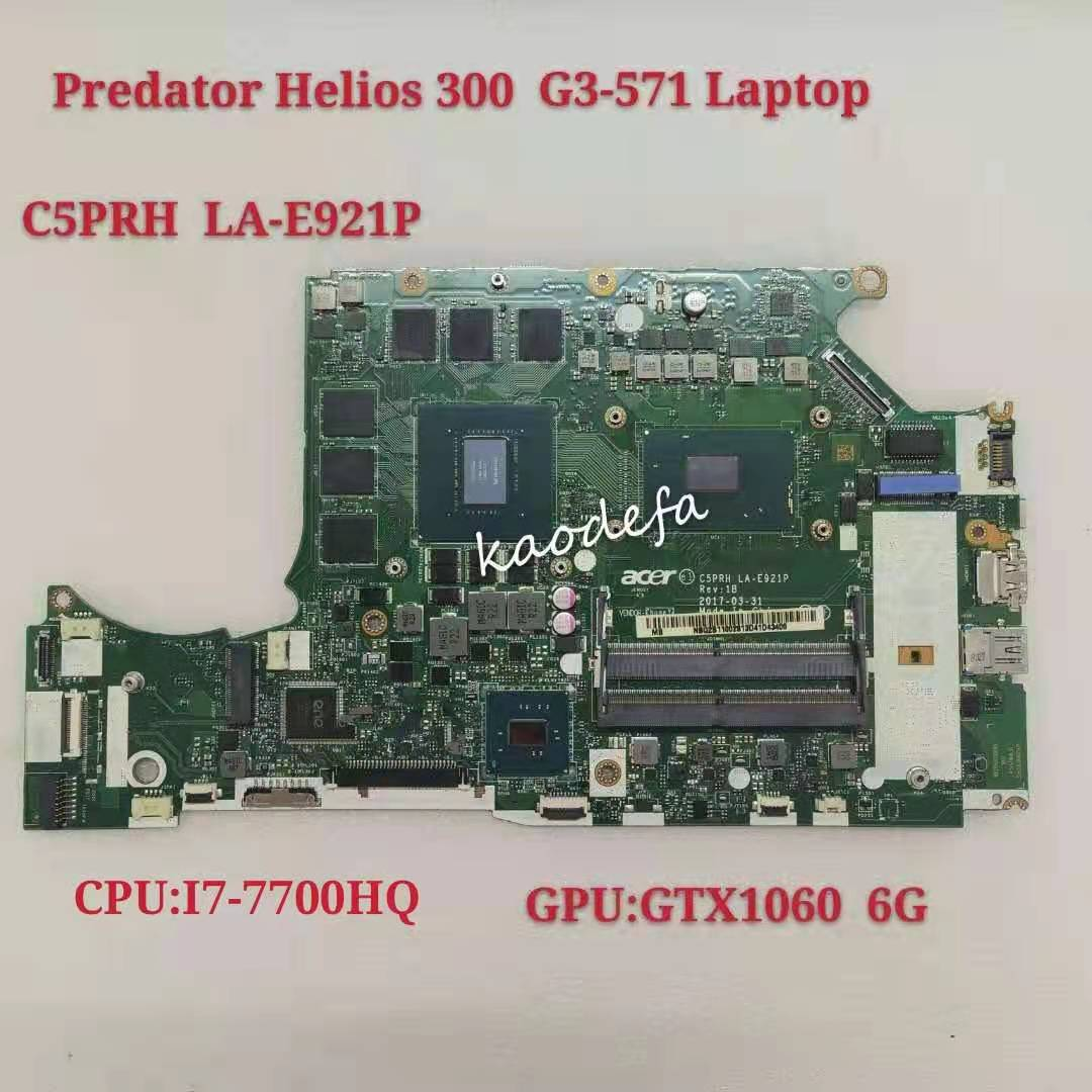 G3-571 اللوحة الرئيسية لشركة أيسر بريداتور Helios 300 اللوحة الأم وحدة المعالجة المركزية i7-7700HQ وحدة معالجة الرسومات GTX1060 6G C5PRH LA-E921P