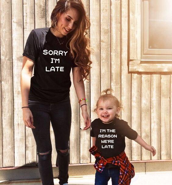 Lo sentimos, soy tarde y soy la razón por la que estamos tardíos, madre y Tops para hijas, camiseta Casual, estilo familiar, camisetas a juego, amigos