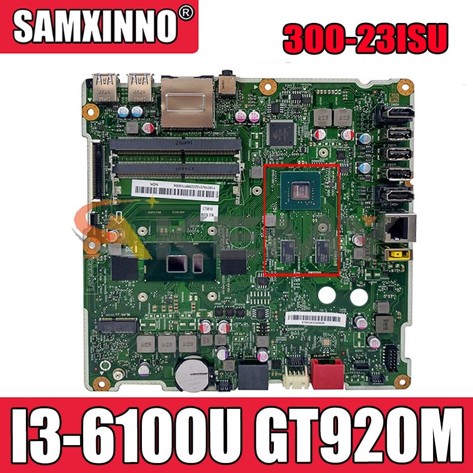 Akemy 6050A2740901 ISKLST لينوفو AIO 300-23ISU الكل في واحد اللوحة الأم الكمبيوتر 01GJ209 00XG179 وحدة المعالجة المركزية I3 6100U GT920M 100% اختبار