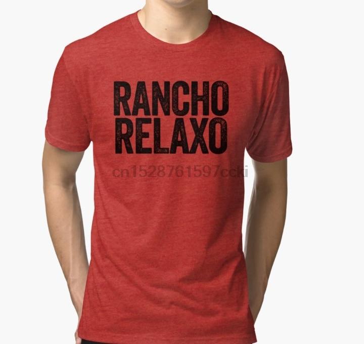 Men tshirt  Rancho Relaxo ~ Meme Joke Funny T Shirt Printed T-Shirt tees top