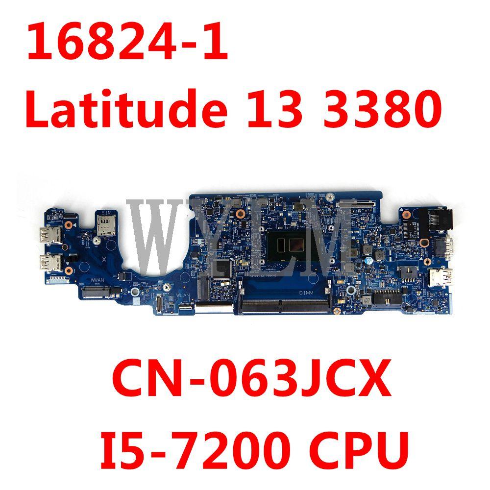 لديل خط العرض 13 3380 اللوحة المحمول CN-063JCX 063JCX 63JCX 16824-1 مع I5-7200 CPU اللوحة 100% حسنا العمل