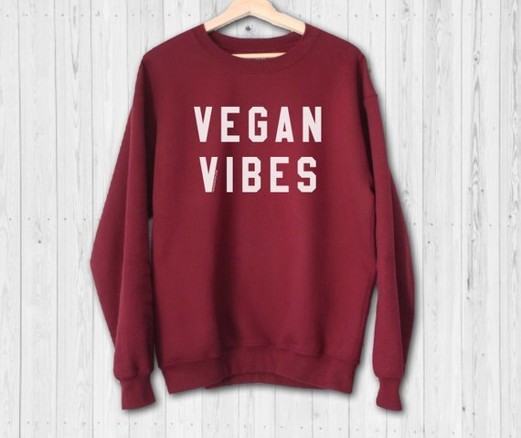 Vegan Vibes Sweatshirt  Gift for Vegans - tumblr sweatshirt fashion clothing funny shirts E554