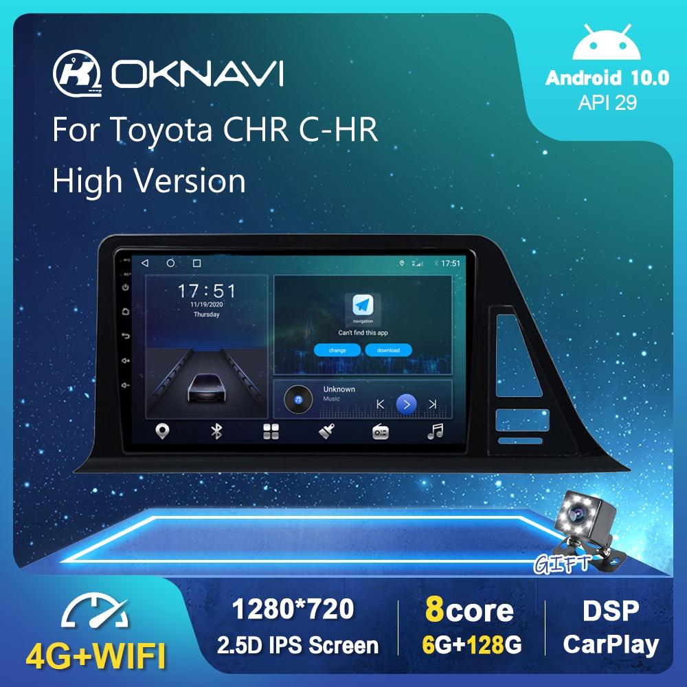 6G 128G WI-FI Автомобильная магнитола для Toyota CHR C-HR 2016 2017 2018 2019 высокого мультимедийный видеоплеер Android 10 DSP Авто Carplay без DVD