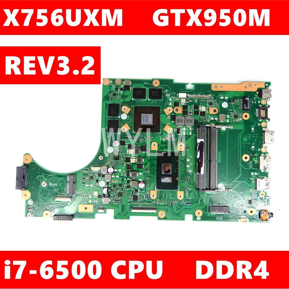 X756UXM placa base REV3.2 i7-6500CPU GTX950M para Asus X756U X756UWK X756UX X756UJ X756UW X756UV X756UXM portátil placa base
