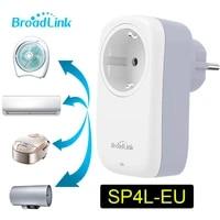 Broadlink     prise Wifi SP4L avec minuterie  domotique intelligente  controle par application  fonctionne avec Alexa Google Home Siri  nouveaute europeenne