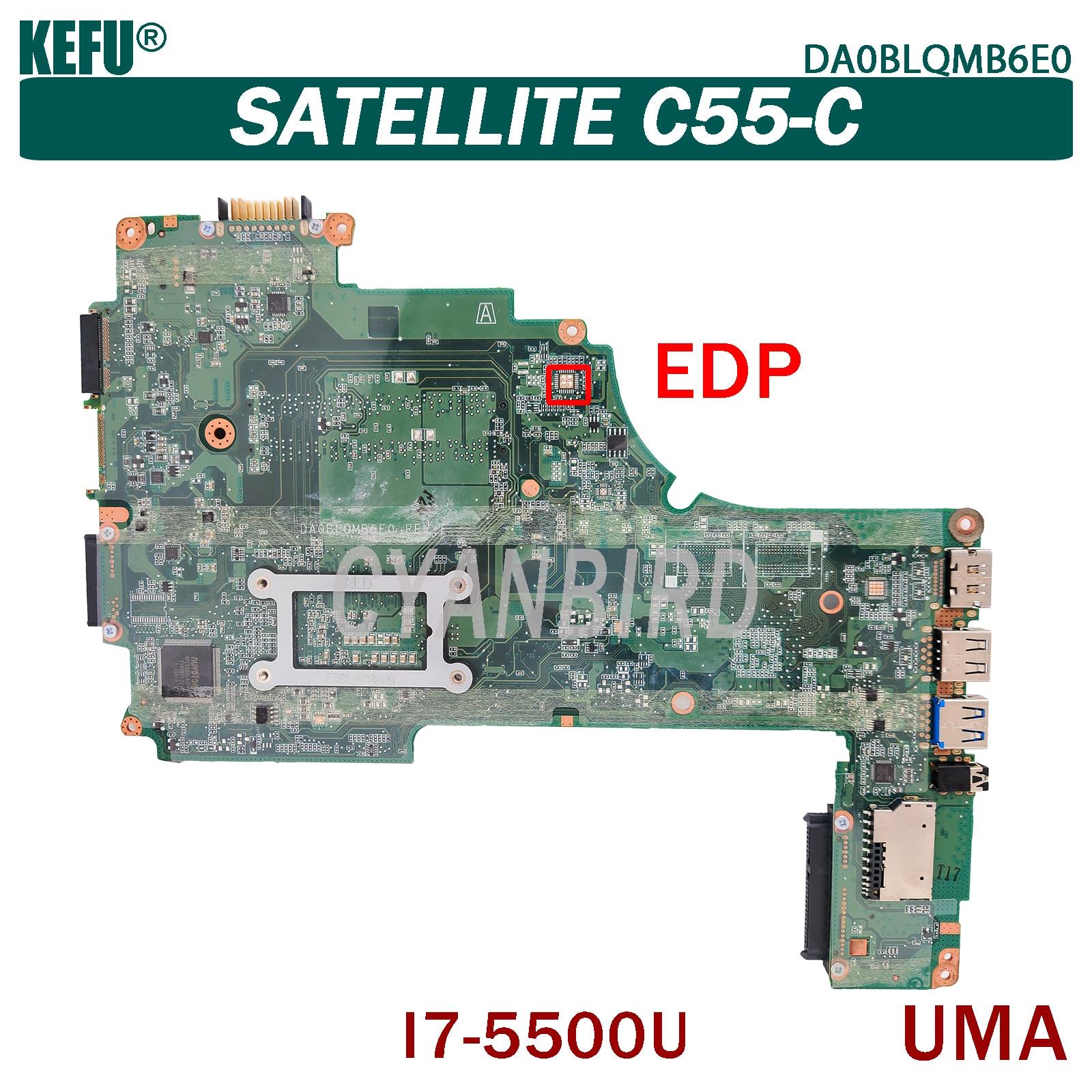 KEFU DA0BLQMB6E0 اللوحة الرئيسية الأصلية لتوتوشيبا الأقمار الصناعية C55-C UMA EDP مع I7-5500U اللوحة الأم للكمبيوتر المحمول