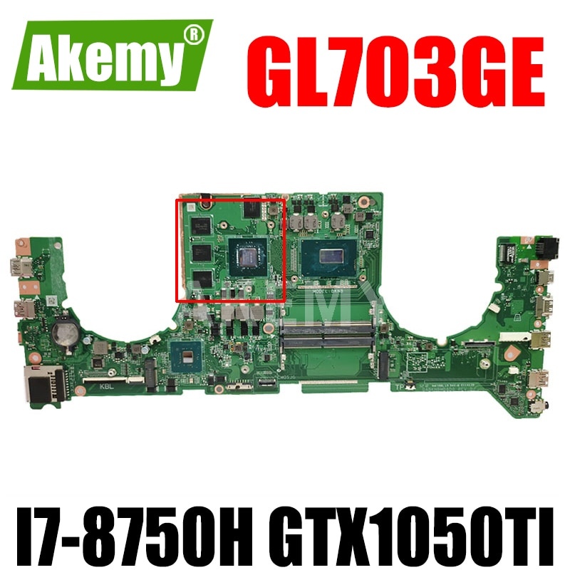 GL703GE اللوحة لابتوب ASUS ROG Strix ندبة GL703GE S7BE اللوحة الأصلية HM370 I7-8750H GTX1050TI V4G