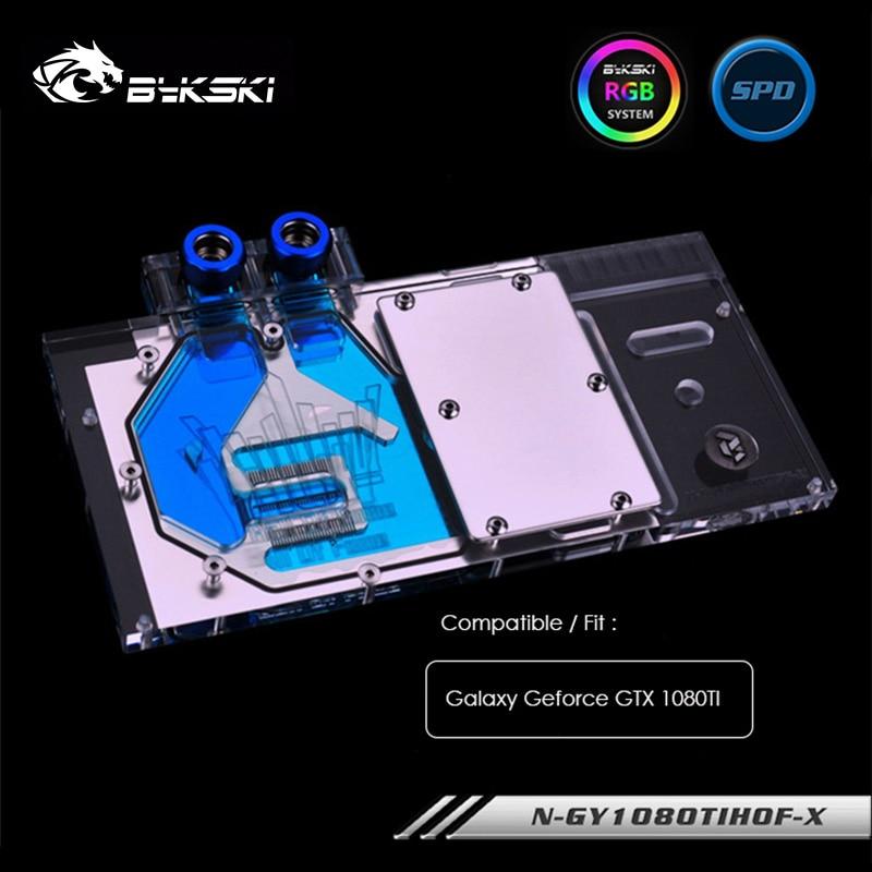 Bloque de agua Bykski para Galaxy Geforce GTX 1080TI, enfriador GPU, bloque de refrigeración por agua, bloque VGA, luz RGB de 5v 12v, N-GY1080TIHOF-X
