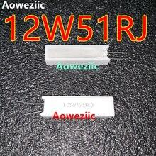 Aoweziic 1Pcs Keramik 12W51R Zement Widerstand 12W51RJ 12W51ΩJ 12W 51R 12W51Ohm 5% Vertikale Widerstand
