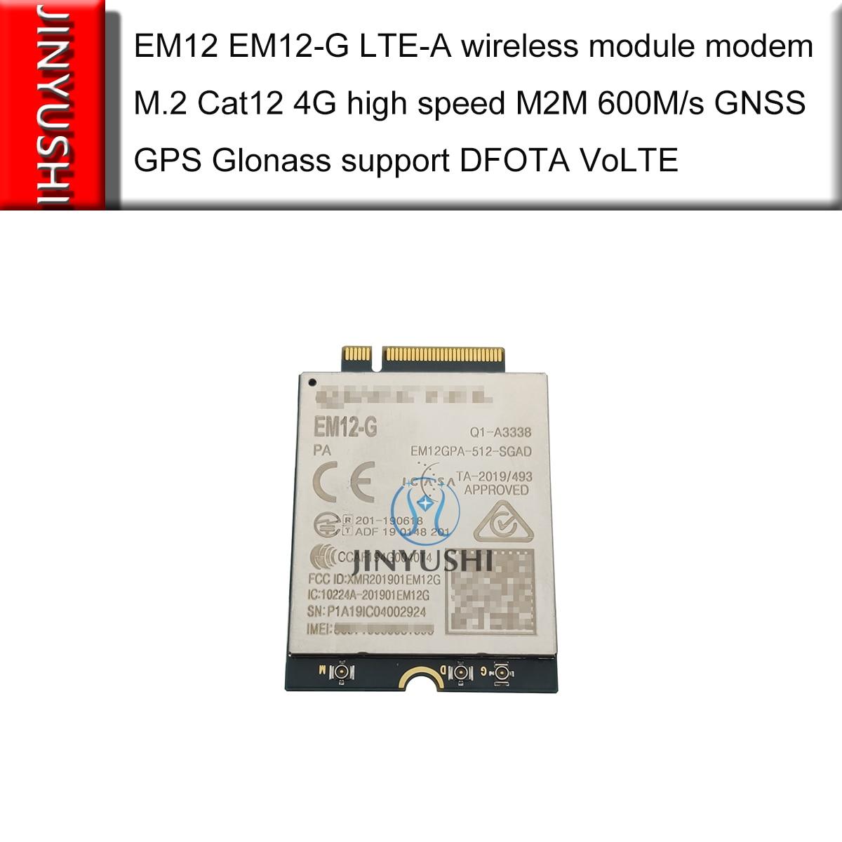 JINYUSHI нет поддельных EM12 EM12-G LTE-A беспроводной модуль модема M.2 Cat12 4G высокоскоростной M2M 600 м/с GNSS GPS ГЛОНАСС поддержка DFOTA VoLTE
