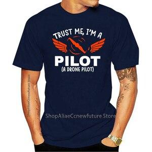2021 Leisure T-shirt Novo verão Men Manga Curta Com confiança Em Mim Eu Sou Um Drone Letras piloto, Presente  Com Quadrocopter