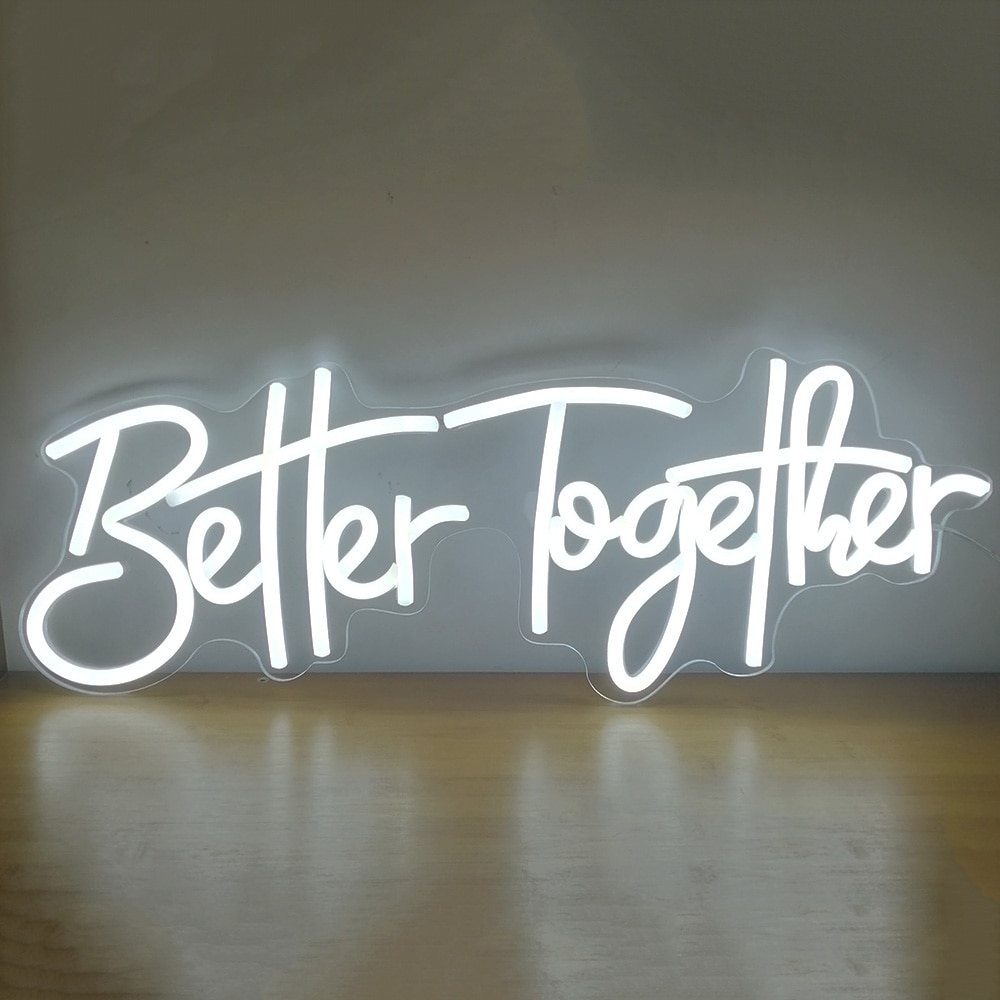 Custom Flex Neon Led White Light Better Together 56x20CM Neon Sign Acrylic Plate Party Background Wall Decor Letter Lights