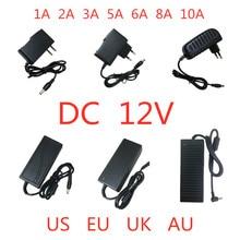 1PCS AC 100V-240V to DC 12V 1A 2A 3A 5A 6A 8A 10A Switching power supply Adapter 12 v volt Universal adapter For LED Light Strip