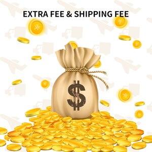 Extra Fee & Shipping Fee --Thanks