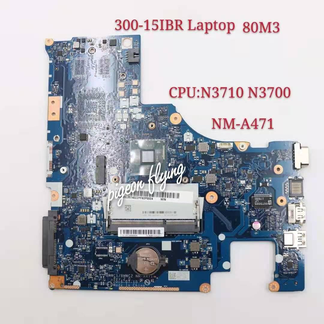 لينوفو ينوفو 300-15IBR اللوحة اللوحة وحدة المعالجة المركزية N3700/N3710 BMWC1/BMWC2 NM-A471 100% اختبار موافق