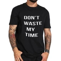 dont waste my time summer new tees tops t shirts men classic casual cotton apparel homme t shirts