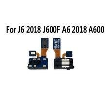 New Earphone Audio Jack Headphone Flex Cable Audio jack flex For Samsung J6 2018/J600F A6 2018/A600F
