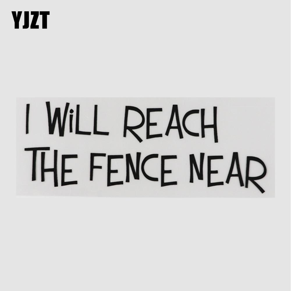 YJZT 17,7 см * 6,8 см смешные и Юмористические слова, которые я дойду до забора рядом с наклейкой на машину, виниловый черный/серебристый 13D-0186