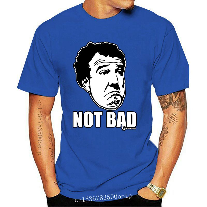 Design Casual-Top-design-Nice-Short-sleeved-Jeremy-Clarkson-Not-Bad-T-Shirt-For-Man-Stylish-T