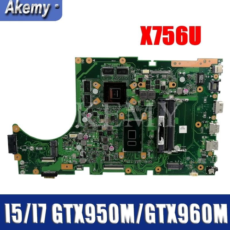 i5i7cpu For Asus X756U X756UWK X756UQK X756UXM X756UV X756UX X756UW X756UQ laptop motherboard mainboard GTX950M/960M