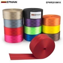EPMAN L:10M Racing Safety Seat Belt/Car Webbing Fabric Harness For BMW/For Honda/ For Toyota/ For vw EPWR2018M10-AF