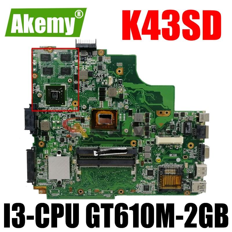 Akemy K43SD اللوحة الأم لأجهزة الكمبيوتر المحمول ASUS K43SD K43S اللوحة الرئيسية الأصلية على متن I3-CPU GT610M-2GB