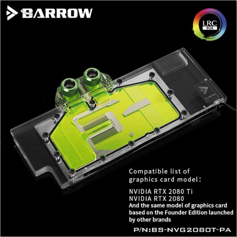 BARROW bloque de agua uso para NVIDIA RTX 2080Ti/2080 edición Fundadora/RGB v2 cubierta completa GPU bloque de soporte de placa posterior BS-NVG2080T-PA