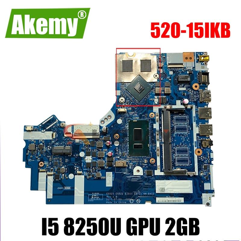 Akemy لينوفو 520-15IKB دفتر اللوحة EG21 GE522 EZ511 EG721 NM-B452 CPU I5 8250U GPU 2GB DDR4 100% اختبار العمل
