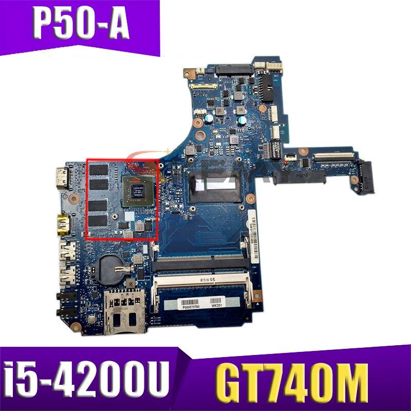 Akemy H000065490 اللوحة الرئيسية لتوتوشيبا الأقمار الصناعية P50 P50-A اللوحة الأم للكمبيوتر المحمول i5-4200U وحدة المعالجة المركزية DDR3 GT740M بطاقة الفيديو