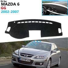 Dashboard Cover Protective Pad for Mazda 6 2002~2007 GG Car Accessories Dash Board Sunshade Carpet Atenza 2003 2004 2005 2006