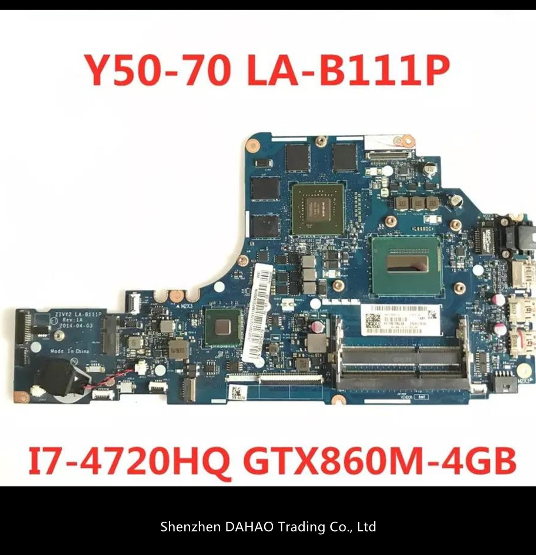 ZIVY2 LA-B111P اللوحة المحمول لينوفو Y50 Y50P Y50-70 اللوحة مع I7-4720HQ/4710HQ GTX860M-4GB 100% اختبار موافق