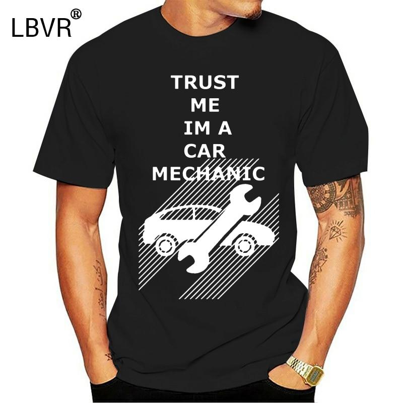 2018 Birthday Gift T-shirt Men Tshirt O Neck T Shirt Trust Me Im A Car Mechanic Cotton Young Hip Hop Tees Cool Tops Wholesale