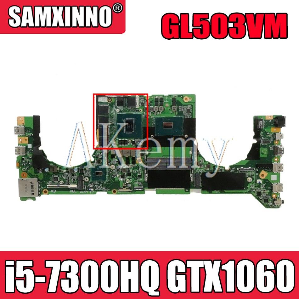 GL503VM اللوحة الرئيسية لشركة آسوس GL503VM DA0BKLMBAD0 المحمول اللوحة الأم نظام مجلس ث/i5-7300HQ وحدة المعالجة المركزية GTX1060-GPU