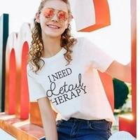 girls shirt women power shirt i need detail herapy shirt classic women clothes t shirt