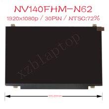 NV140FHM N62 V8.0 00NY446 LCD Screen For boe LED Display Panel 1920x1080 IPS eDP 30 Pins Matrix NV140FHM-N62 14.0 Inch laptop