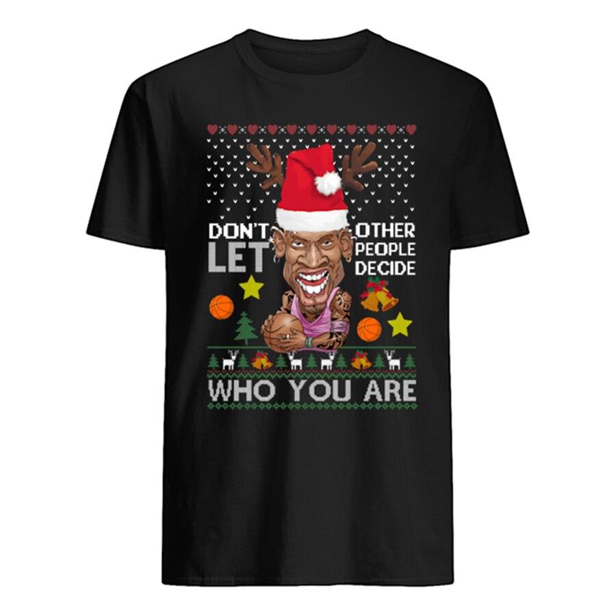 Dennis Rodman ne laissez pas les autres décider qui vous êtes T-Shirt de noël nouveau unisexe drôle
