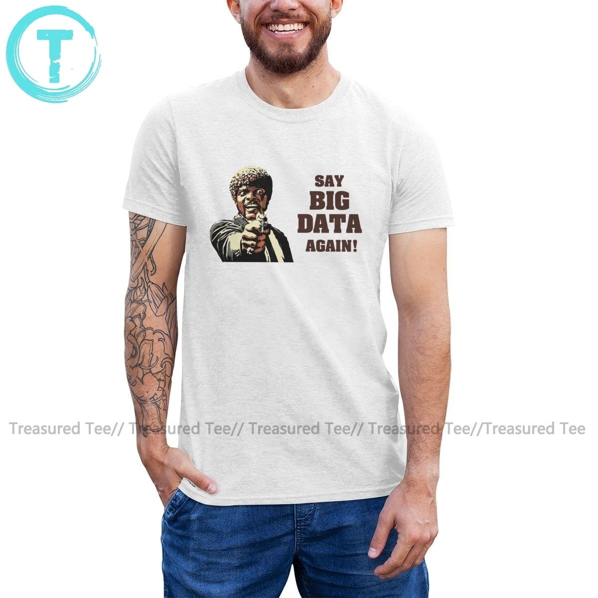 Camiseta de Pulp Fiction Say BIG DATA Again, camiseta de manga corta 100 algodón, camiseta gráfica clásica