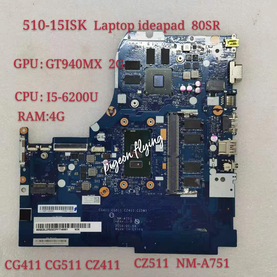 NM-A751 لينوفو Ideapad 80SR 510-15ISK اللوحة اللوحة وحدة المعالجة المركزية: I5-6200 GPU GTX940M 2G RAM:4G 100% اختبار موافق