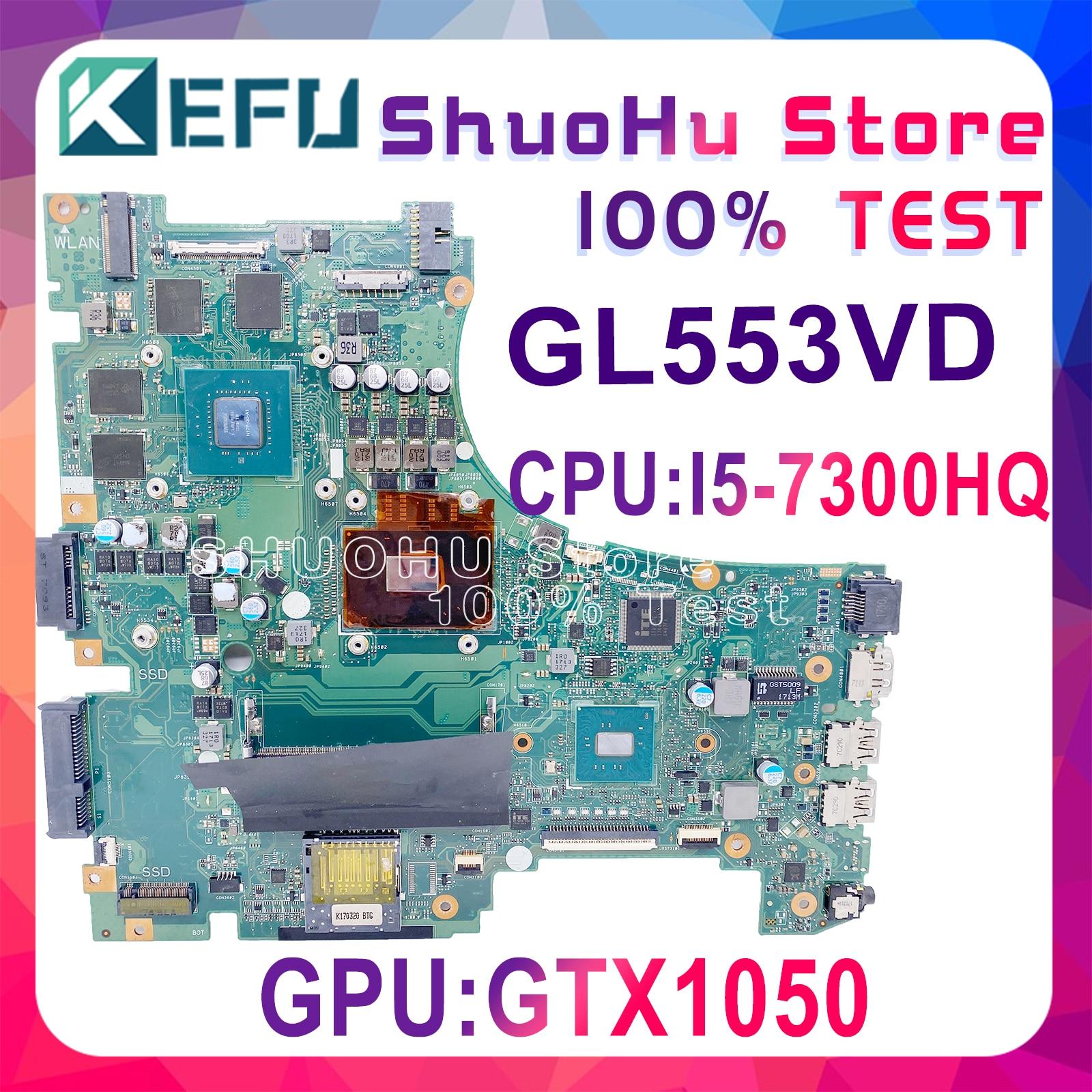 KEFU GL553VD اللوحة الأم لأجهزة الكمبيوتر المحمول ASUS ROG Strix GL553V ZX53V FX53VD GL553VE mainboardI5-7300HQ الأصلي GTX1050 100% اختبار