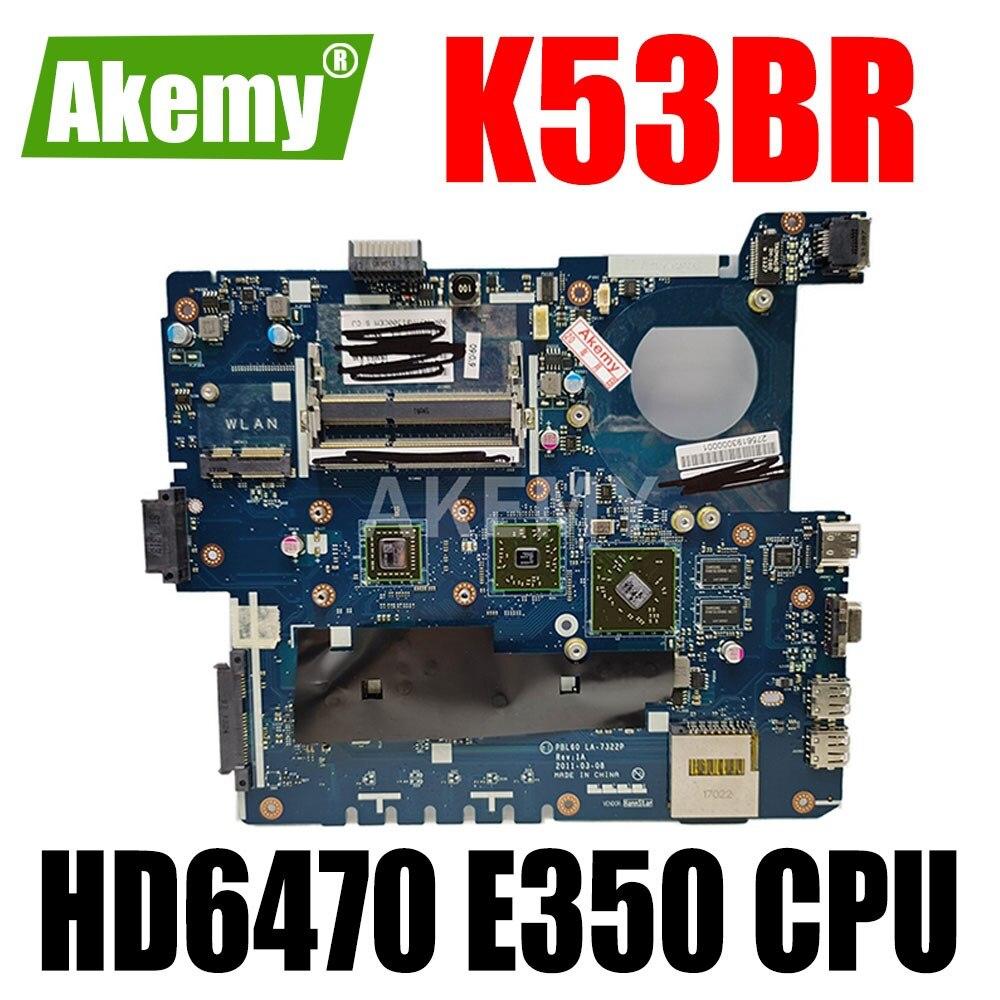 اللوحة الأم ERILLES K53BR لـ ASUS X53B K53BY K53BR X53BY LA-7322P اللوحة الأم للكمبيوتر المحمول K53B اللوحة الرئيسية HD6470 E350 وحدة المعالجة المركزية