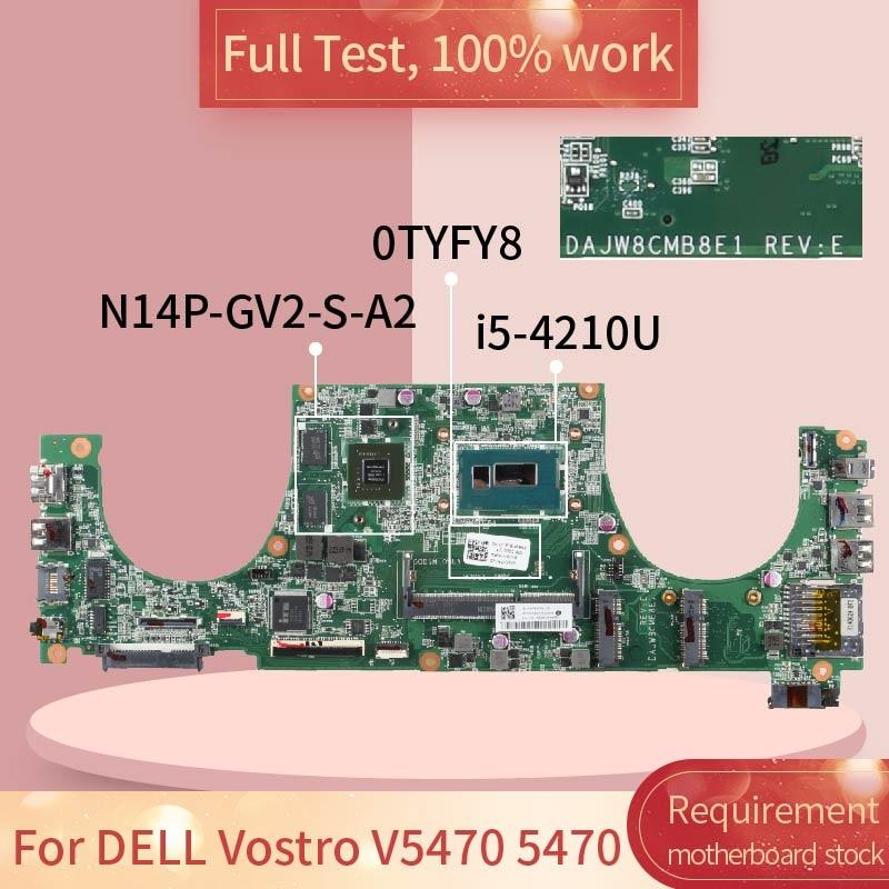 لديل Vostro V5470 DAJW8CMB8E1 0TYFY8 SR1EF I5-4210U N14P-GV2-S-A1 دفتر اللوحة اللوحة اختبار كامل 100% العمل