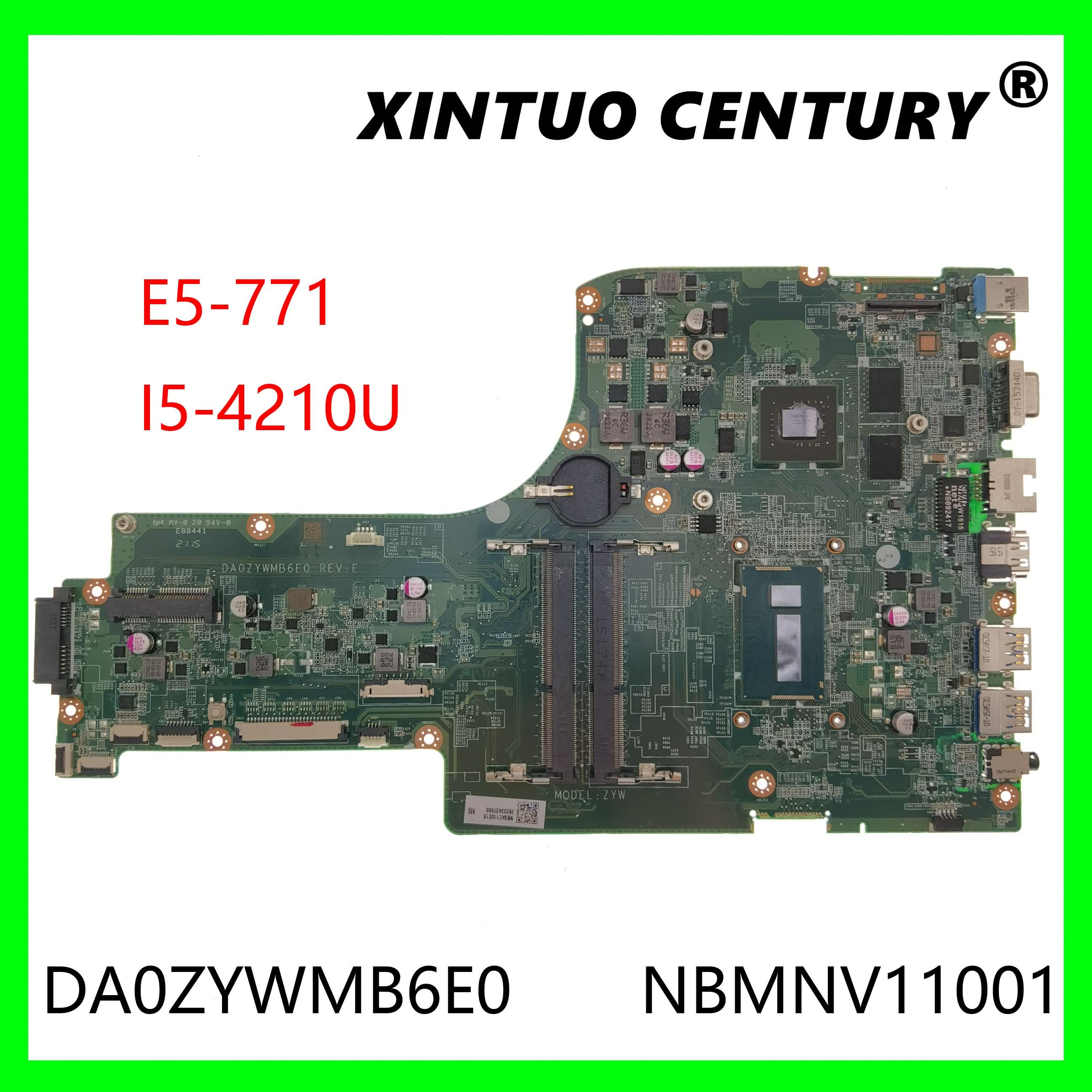 DA0ZYWMB6E0 NBMNX11001 NB.MNX11.005 لشركة أيسر أسباير E5-771G E5-771 اللوحة الأم للكمبيوتر المحمول SR1EF I5-4210U وحدة المعالجة المركزية