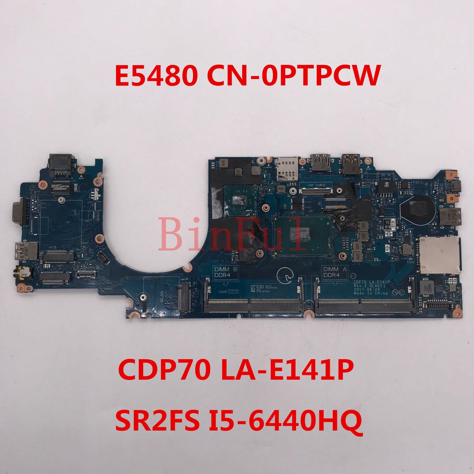 Para DELL Latitude E5480 Laptop placa base CN-0PTPCW 0PTPCW CDP70 LA-E141P SR2FS I5-6440HQ CPU 100% probado por completo