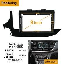 1/2Din Car DVD Frame Audio Fitting Adaptor Dash Trim Kits Facia Panel 9For Opel Vauxhall Mokka BUICK Encore 2016-18 Radio Player