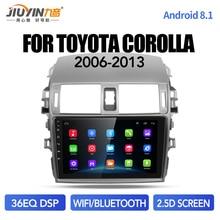 JIUYIN-autoradio android8.1   Lecteur multimédia, pour Toyota Corolla 2007 2008 2009 2010 2011 2012 2013 2014 2015
