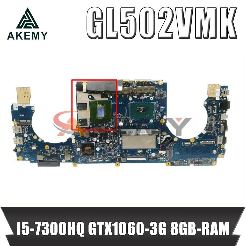 Akemy GL502VMK اللوحة لابتوب ASUS ROG GL502VMK GL502VML GL502VM اللوحة المحمول HM170 8GB-RAM I5-7300HQ GTX1060-3G