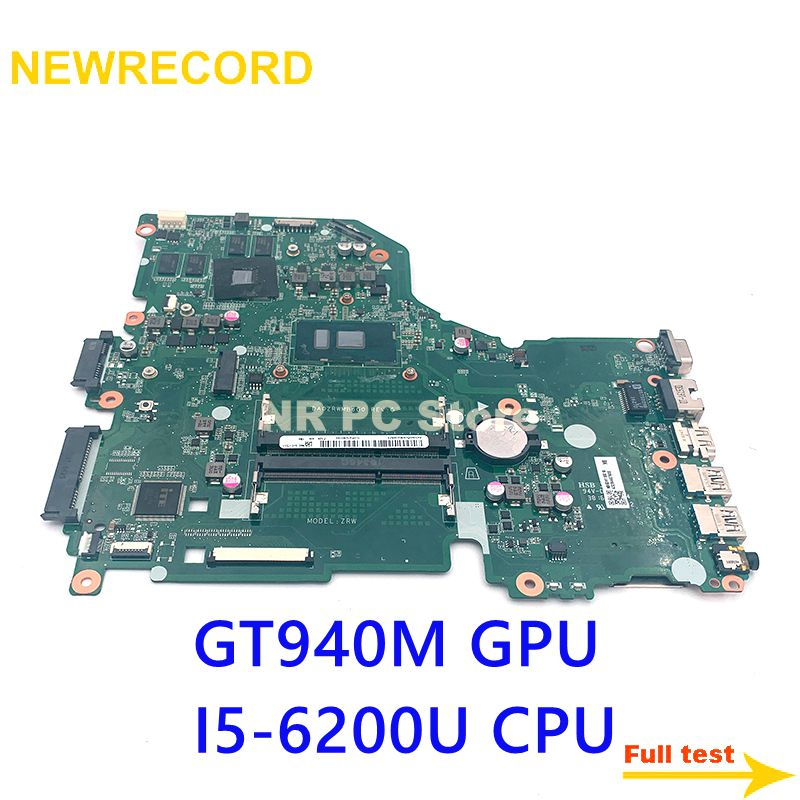 NEWRECORD DA0ZRWMB6G0 NBG3H11001 NBG3H110015 اللوحة لابتوب أيسر أسباير E5-574G F5-572G V3-575G GT940M GPU I5-6200U وحدة المعالجة المركزية