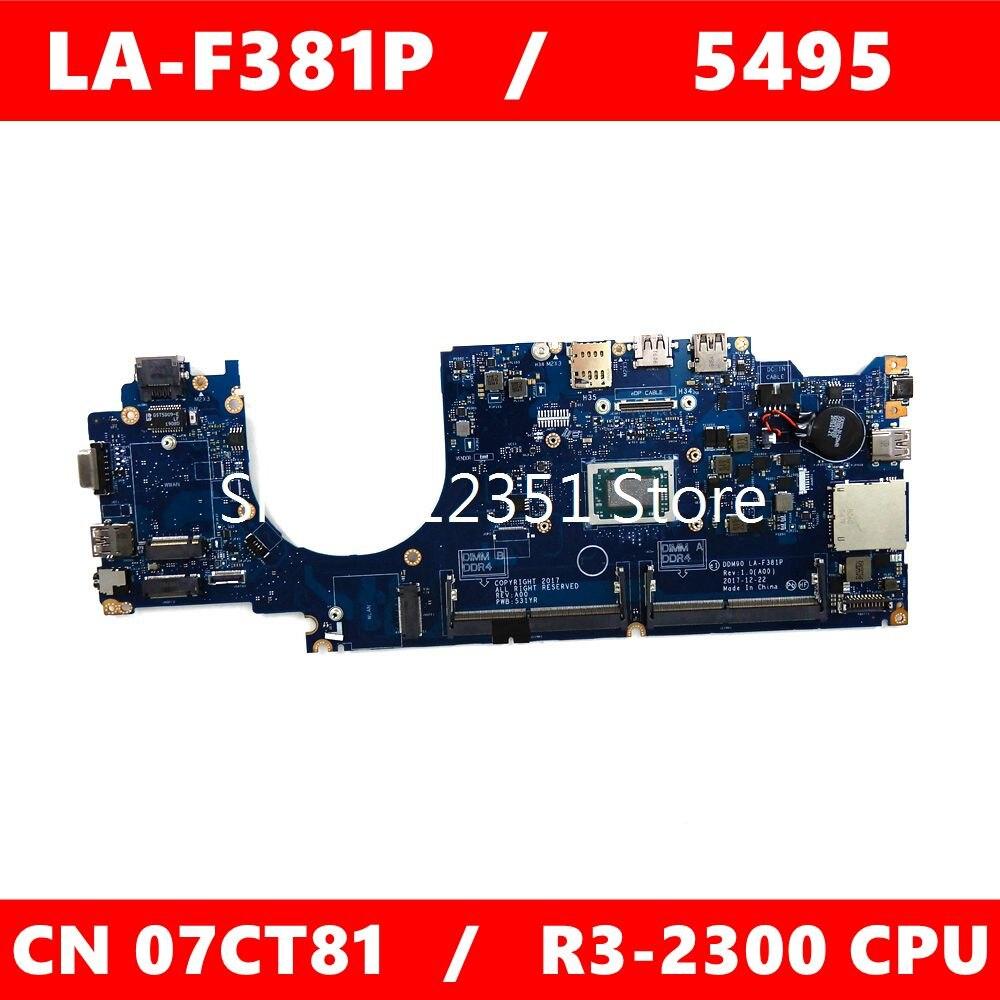 CN 07CT81 LA-F381P وحدة المعالجة المركزية R3-2300 اللوحة الأم ديل LA-F381P خط العرض 5495 CN 7CT81 اللوحة الأم للكمبيوتر المحمول 100% اختبارها